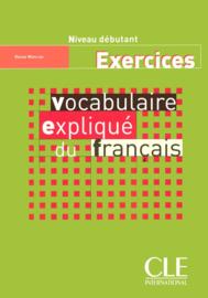Vocabulaire expliqué du français - Niveau débutant - Exercices