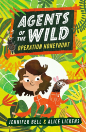 Agents Of The Wild: Operation Honeyhunt (Jennifer Bell, Alice Lickens)