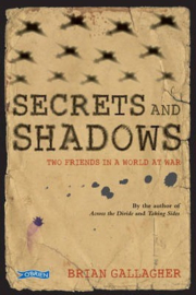 Secrets and Shadows Two friends in a world at war (Brian Gallagher)