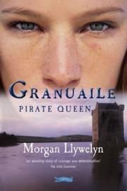 Granuaile: Pirate Queen (Morgan Llywelyn)