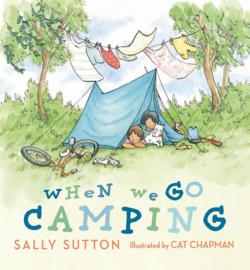 When We Go Camping (Sally Sutton, Cat Chapman)