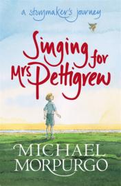 Singing For Mrs Pettigrew: A Storymaker's Journey (Michael Morpurgo, Peter Bailey)