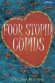 Four Stupid Cupids (Gregory Maguire)