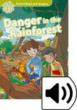 Oxford Read And Imagine Level 3 Danger In The Rainforest Audio Pack