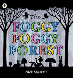 The Foggy, Foggy Forest (Nick Sharratt)