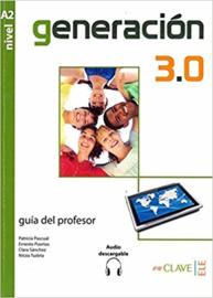 Generación 3.0 Guía para el profesor (A2)