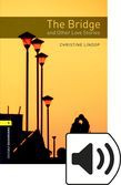 Oxford Bookworms Library Stage 1 The Bridge And Other Love Stories Audio