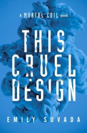 This Cruel Design (Emily Suvada)