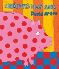 Charlotte's Piggy Bank (David McKee) Paperback / softback
