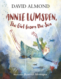 Annie Lumsden, The Girl From The Sea (David Almond, Beatrice Alemagna)