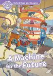Oxford Read And Imagine Level 4: A Machine For The Future Audio Cd Pack