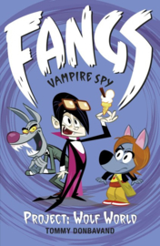 Fangs Vampire Spy Book 5: Project: Wolf World (Tommy Donbavand)