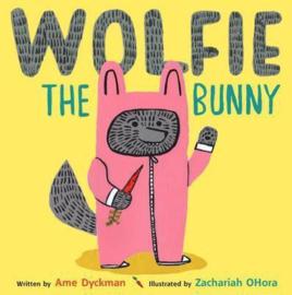 Wolfie the Bunny (Ame Dyckman) Paperback / softback