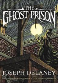 The Ghost Prison (Joseph Delaney) Paperback / softback