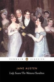 Lady Susan, The Watsons, Sanditon (Jane Austen)
