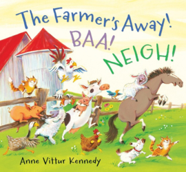 The Farmer's Away! Baa! Neigh! (Anne Vittur Kennedy)