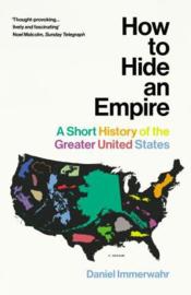 How To Hide An Empire (Daniel Immerwahr)