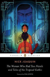 The Woman Who Had Two Navels And Tales Of The Tropical Gothic (Nick Joaquin)