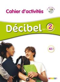Décibel 2 A2.1 - Cahier d'activités