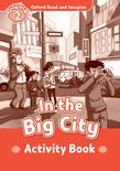 Oxford Read And Imagine Level 2: In The Big City Activity Book