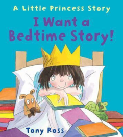 I Want a Bedtime Story! (Little Princess) (Tony Ross) Paperback / softback