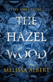 The Hazel Wood (Melissa Albert)
