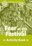 Oxford Read And Imagine Level 3: Fear At The Festival Activity Book