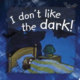 I don't like the dark!
