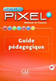 Nouveau Pixel 1 - Niveau A1 - Guide pédagogique