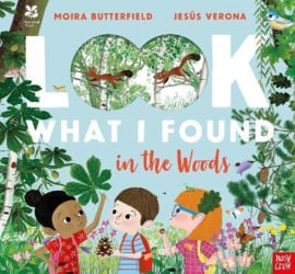 National Trust: Look What I Found in the Woods (Moira Butterfield, Jesús Verona) Paperback Picture Book