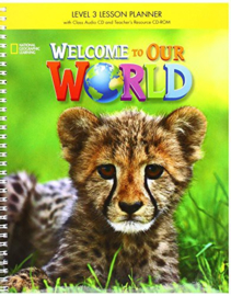 Welcome To Our World 3 Lesson Planner + Class Audio Cd + Trcdrom