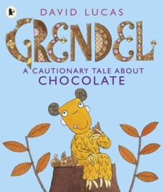 Grendel: A Cautionary Tale About Chocolate (David Lucas)