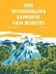 Een wonderlijke expeditie van robots (Tatana Rubasova)