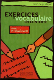 Exercices de vocabulaire en contexte. Niveau intermédiaire