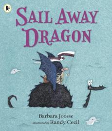 Sail Away Dragon (Barbara Joosse, Randy Cecil)