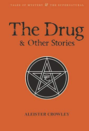 The Drug and Other Stories (Second Edition) (Crowley, A.)