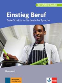 Einstieg Beruf, Berufsfeld Küche Übungsheft
