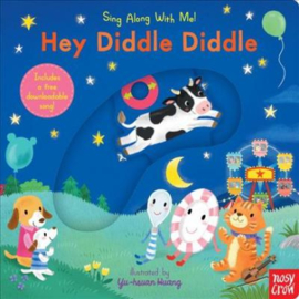 Hey Diddle Diddle : Sing Along with Me!