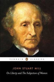On Liberty And The Subjection Of Women (John Stuart Mill)