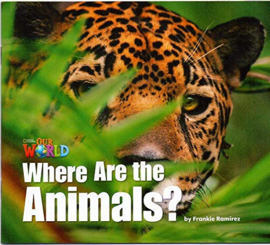 Our World 1 Where Are The Animals? Big Book