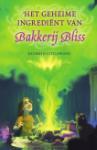Het geheime ingrediënt van Bakkerij Bliss (Kathryn Littlewood)