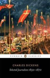 Selected Journalism 1850-1870 (Charles Dickens)