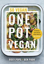 One Pot Vegan : 80 quick, easy and delicious plant-based recipes from the creators of SO VEGAN