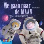 We gaan naar de maan (en veel verder) (Mireille Geus)