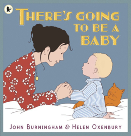 There's Going To Be A Baby (John Burningham, Helen Oxenbury)