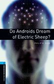 Oxford Bookworms Library Level 5: Do Androids Dream Of Electric Sheep?