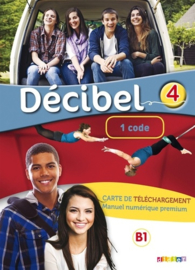 Français Langue étrangère nivea b1.1 Décibel 4 - Code de téléchargement manuel numérique premieum élève/enseignant