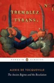 Ancien Regime And The Revolution (Alexis De Tocqueville)