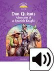 Classic Tales Second Edition Level 4 Don Quixote: Adventures Of A Spanish Knight Audio Pack