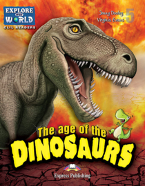 THE AGE OF DINOSAURS (EXPLORE OUR WORLD) TEACHER'S PACK